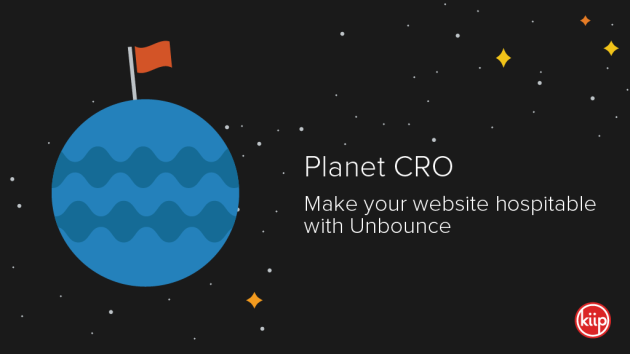 Planet CRO: Make your website hospitable with Unbounce